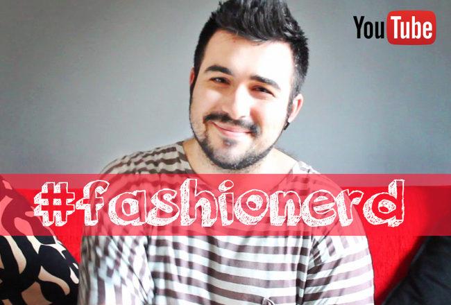 gay nerd, you tube, fashion nerd, fashionerd, guy overboard, fashion blogger, youtube, video moda,